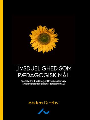 Cover for Livsduelighed som pædagogisk mål: En idéhistorisk kritik og et filosofisk alternativ