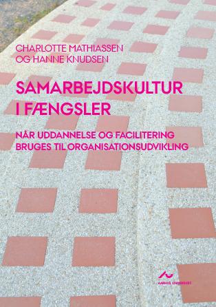 Cover for Samarbejdskultur i fængsler: Når uddannelse og facilitering bruges til organisationsudvikling