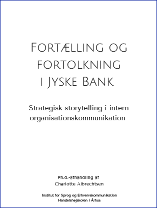 Cover for Fortælling og fortolkning i Jyske Bank: Strategisk storytelling i intern organisationskommunikation