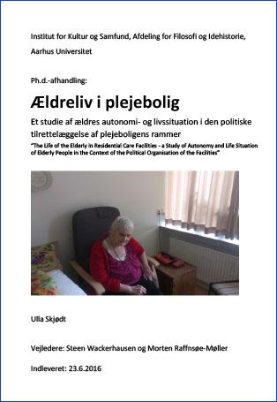 Forsidebillede til Ældreliv i plejebolig: Et studie af ældres autonomi- og livssituation i den politiske tilrettelæggelse af plejeboligens rammer