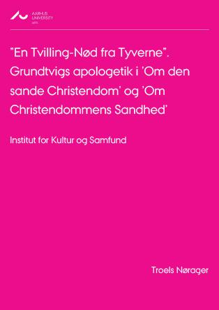 """Forsidebillede til """"En Tvilling-Nød fra Tyverne"""". Grundtvigs apologetik i 'Om den sande Christendom' og 'Om Christendommens Sandhed'"""