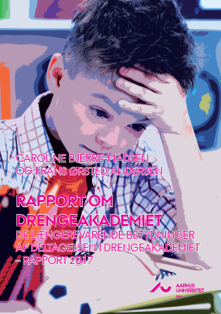 Rapport om DrengeAkademiet: De længerevarende betydninger af deltagelsen i DrengeAkademiet – rapport 2017