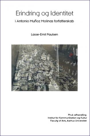 Cover for Erindring & Identitet i Antonio Muñoz Molinas forfatterskab
