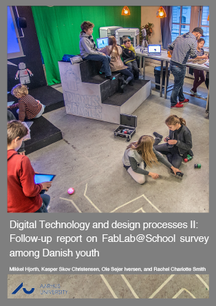 Cover for Digital Technology and design processes II: Follow-up report on FabLab@School survey among Danish youth