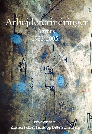 Cover for Arbejdererindringer i Aarhus 1982-2005