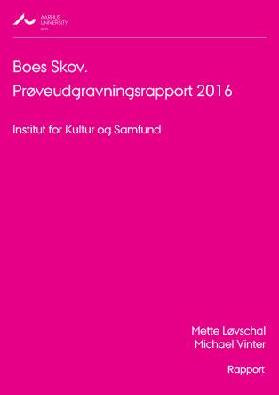 Cover for Boes Skov prøveudgravningsrapport (trial excavation report): SBM 1531/ FHM5693 Boes Skov, Alken, Dover sogn, Hjelmslev herred, tidl. Skanderborg amt. Sted nr. 16.02.03.
