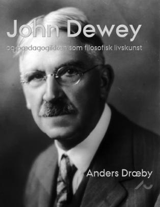 Cover for John Dewey og pædagogikken som livskunst