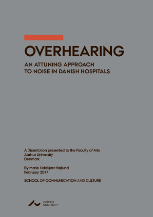 Forsidebillede til Overhearing: An Attuning Approach to Noise in Danish Hospitals