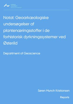 Cover for Notat: Geoarkæologiske undersøgelser af plantenæringsstoffer i de forhistorisk dyrkningssystemer ved Østerild