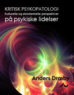 Cover for Kritisk psykopatologi: Kulturelle og eksistentielle perspektiver på psykiske lidelser