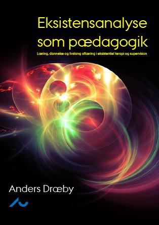 Cover for Eksistensanalyse som pædagogik: Læring, dannelse og livslang aflæring i eksistentiel terapi og supervision