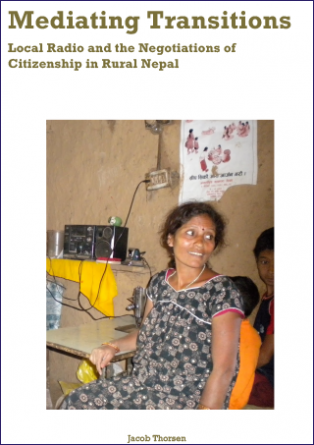 Forsidebillede til Mediating transitions: Local radio and the negotiations of citizenship in rural Nepal
