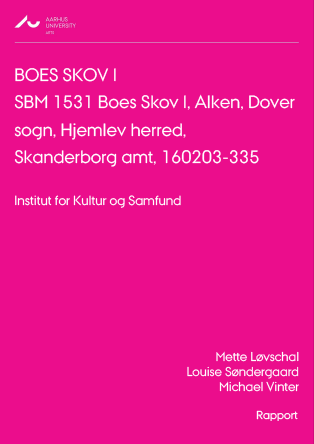 Cover for Boes Skov I Boes Skov I udgravningsberetning (excavation report): SBM 1531 Boes Skov I, Alken, Dover sogn, Hjemlev herred, Skanderborg amt, 160203-335