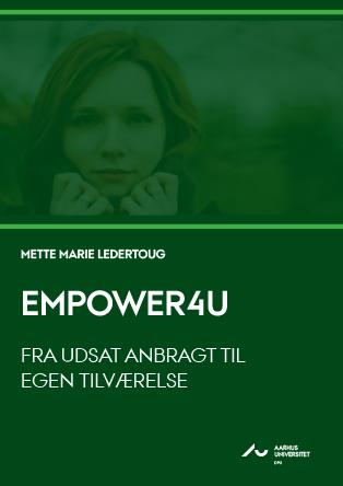 Forsidebillede til EMPOWER4U: Fra udsat anbragt til egen tilværelse