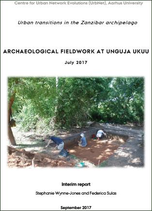 Cover for Archaeological Fieldwork at Unguja Ukuu, Zanzibar, July 2017: Interim Report