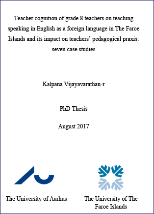 Cover for Teacher cognition of grade 8 teachers on teaching speaking in English as a foreign language in The Faroe Islands and its impact on teachers' pedagogical praxis: seven case studies