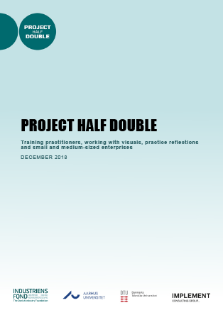 Forsidebillede til PROJECT HALF DOUBLE: Training practitioners, working with visuals, practice reflections and small and medium-sized enterprises