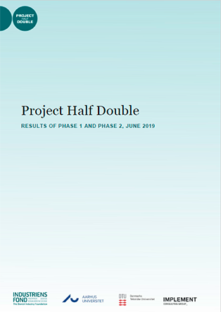 Forsidebillede til Project Half Double: results of phase 1 and phase 2 - June 2019