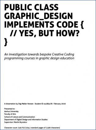 Forsidebillede til public class Graphic_Design implements Code { // Yes, but how? }: An investigation towards bespoke Creative Coding programming courses in graphic design education