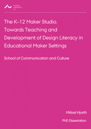 Forsidebillede til The K-12 Maker Studio: Towards Teaching and Development of Design Literacy in Educational Maker Settings