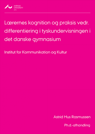 Forsidebillede til Lærernes kognition og praksis vedr. differentiering i tyskundervisningen i det danske gymnasium