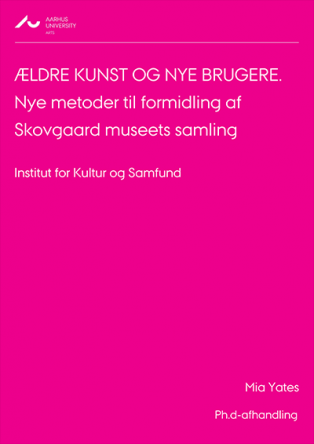 Forsidebillede til Ældre Kunst og Nye Brugere: Nye metoder til formidling af Skovgaard Museets samling