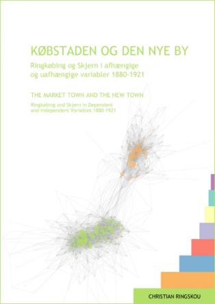 Forsidebillede til KØBSTADEN OG DEN NYE BY: Ringkøbing og Skjern i afhængige og uafhængige variabler 1880-1921