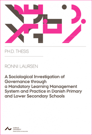 Forsidebillede til A Sociological Investigation of Governance through a Mandatory Learning Management System and Practice in Danish Primary and Lower Secondary Schools