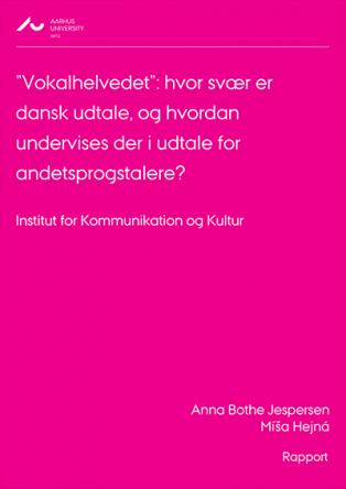 """Forsidebillede til """"Vokalhelvedet"""": hvor svær er dansk udtale, og hvordan undervises der i udtale for andetsprogstalere?"""