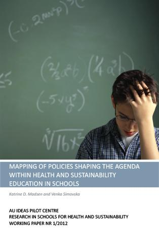 Cover for Mapping of policies shaping the agenda within health and sustainability education in schools: Research in schools for health and sustainability working paper nr 1/2012