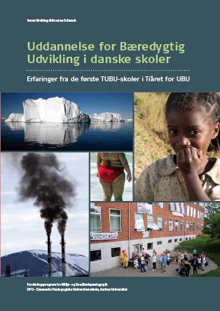 Cover for Uddannelse for Bæredygtig Udvikling i danske skoler: Erfaringer fra de første TUBU–skoler i Tiåret for UBU